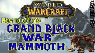 Wow - How to get the Grand Black War Mammoth rare mount - Solo Guide!