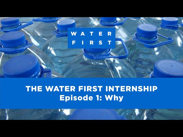 Episode 1: Why - The Water First Internship Program
