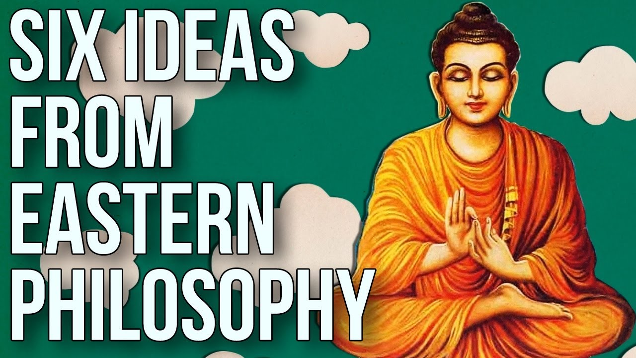 Six Ideas From Eastern Philosophy
