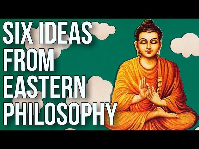 Six Ideas From Eastern Philosophy