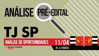 Concurso TJ SP 2019   Análise pré-edital e dicas de oportunidades