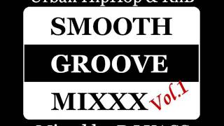 BEST MIX HIPHOP R&B DJ YASS Smooth Groove Mixxx Vol.1