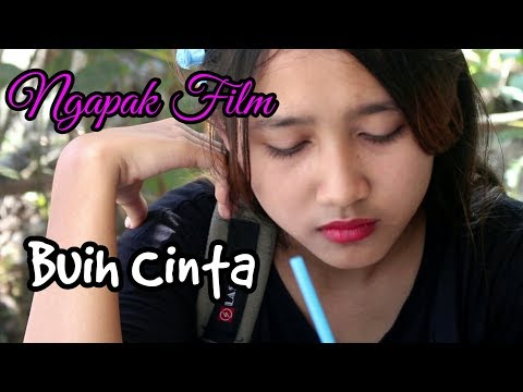 NGAPAK FILM '' BUIH BUIH CINTA #COC BAPER CILACAP