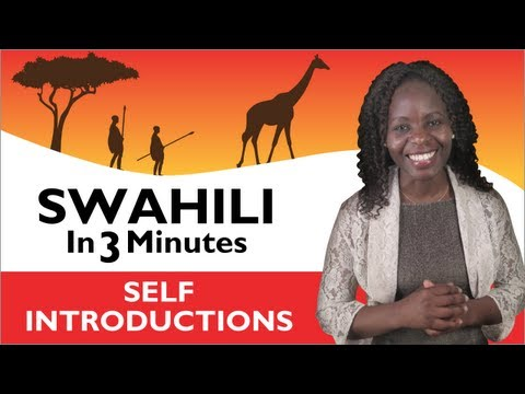 Learn Swahili - Swahili in Three Minutes - How to Introduce