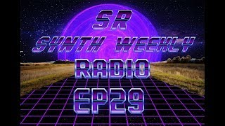 S.R. Synth Weekly Episode 29