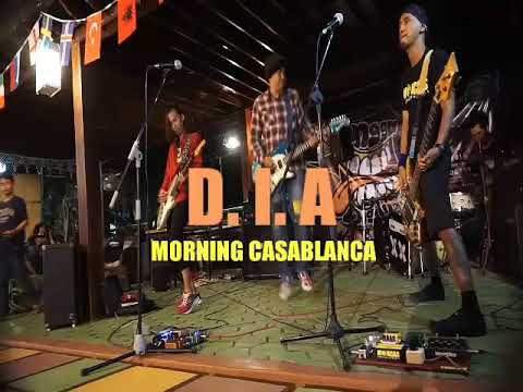 morning casablanca - DIA (DRUGE IS ABUSE)  LIVE