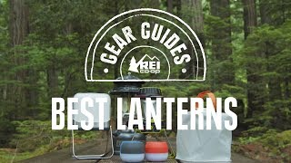 REI Co-op Gear Guide: Best Camping Lanterns