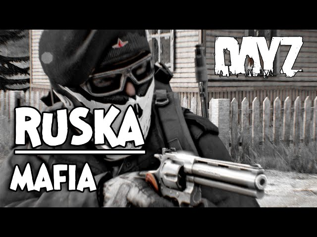 RUSKA MAFIA – DAYZ | GAMEPLAY PL