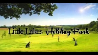Little Lakes Holiday Park - A Taste of Life on the Park