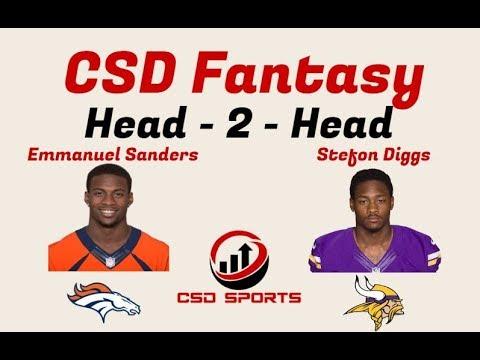 Fantasy Football - Head 2 Head Emmanuel Sanders vs  Stefon Diggs