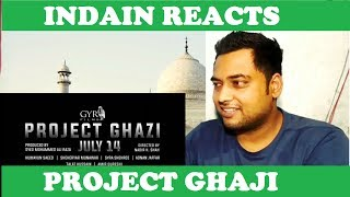 Indian reacts to project ghazi | pakistani movie | review | by mayank