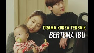 Video 6 Drama Korea Terbaik Bertema Ibu download MP3, 3GP, MP4, WEBM, AVI, FLV Agustus 2018