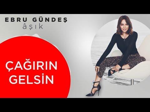 05 - Ebru Gündeş - Çağırın Gelsin (Lyric Video)