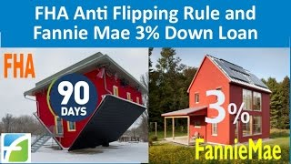 FHA Anti Flipping Rule and Fannie Mae 3% Down Loan