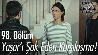Yaşar'ı şok eden karşılaşma - Eşkıya Dünyaya Hükümdar Olmaz 98. Bölüm