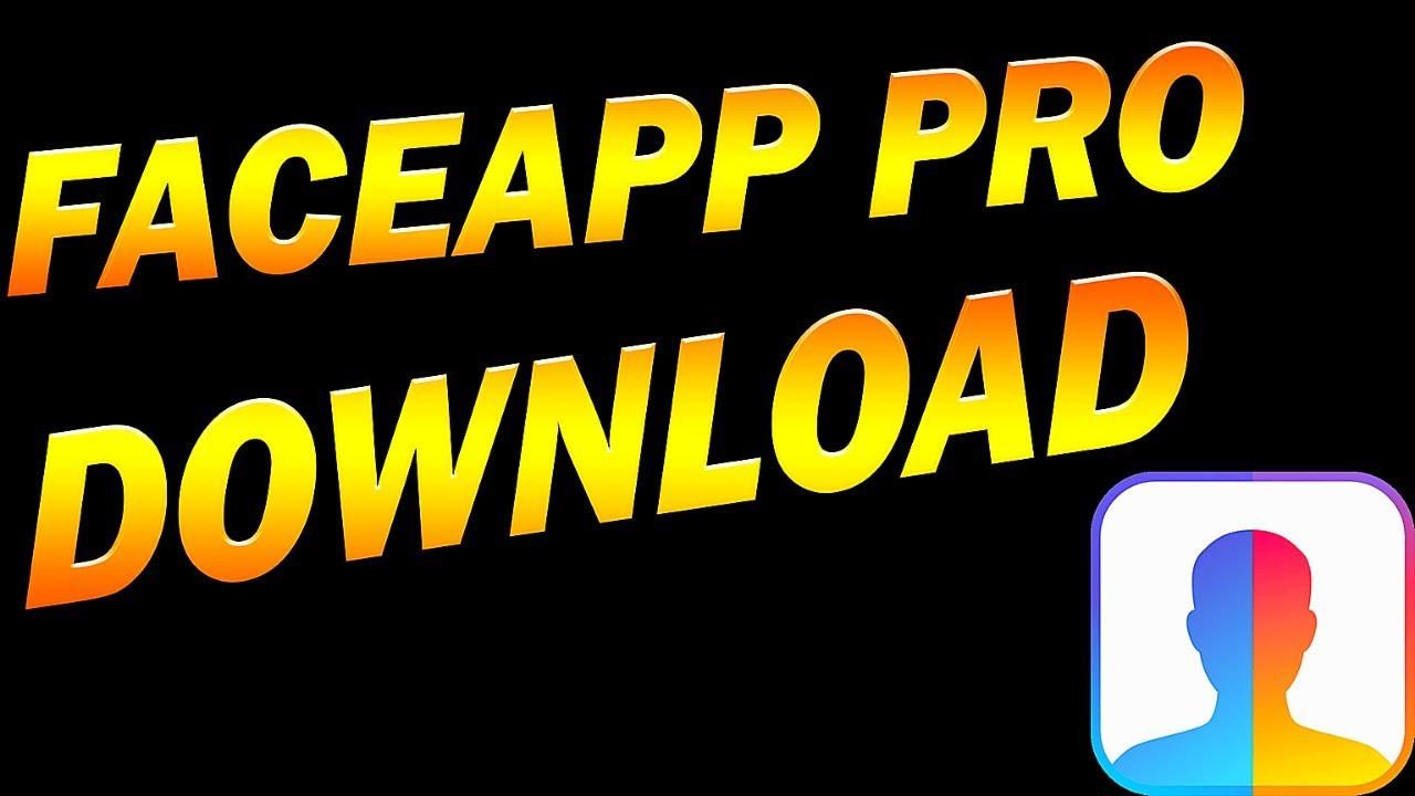 FaceApp Pro Download - Get FaceApp Pro Android/iOS MOD APK 2019