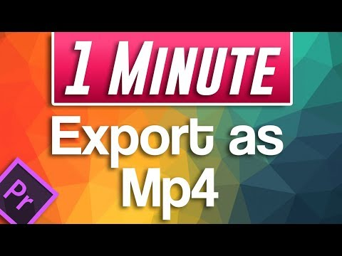 How to Export and Save as mp4 in Premiere Pro CC