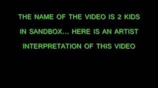 2 KIDS IN A SANDBOX DESCREPTION WITH LINK