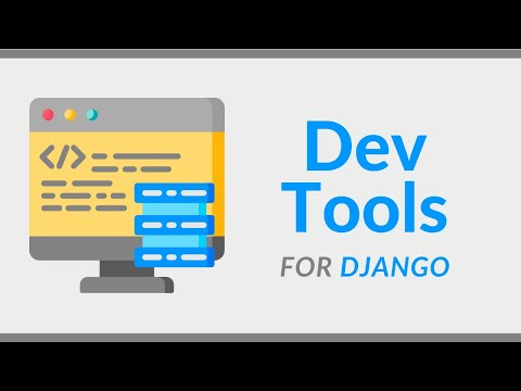 Developer Tools for Django