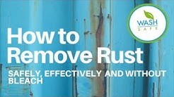 How to Remove Rust Safely, Effectively and Without Bleach