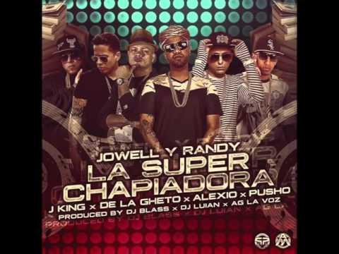 La Super Chapiadora REMIX 2-Jowell & Randy Ft. De La Ghetto, J King, Pusho & Alexio