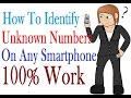 How To Identify Unknown Numbers On Any Smartphone | 100% Work