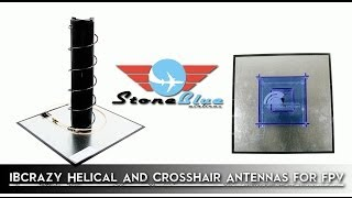 iBcrazy Helical & Crosshair Antennas for FPV
