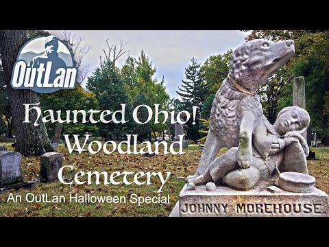 Haunted Ohio! Woodland Cemetery And Arboretum