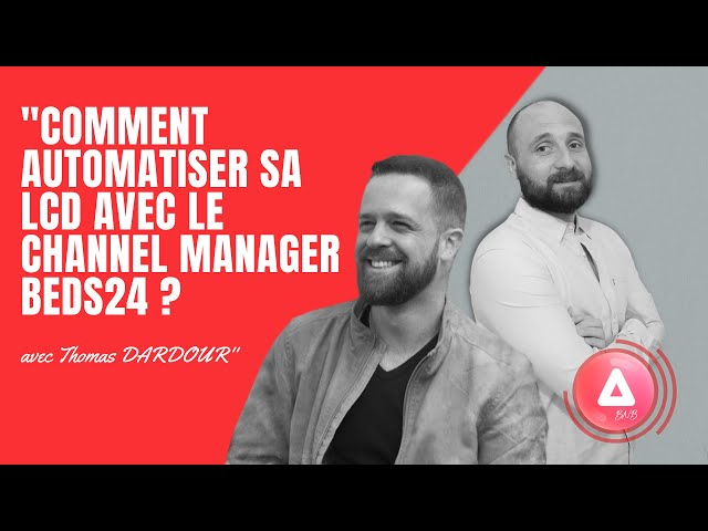 REPLAY - Thomas DARDOUR - Comment automatiser sa LCD avec le channel manager BEDS24 ?