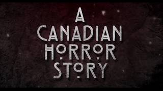 A Canadian Horror Story