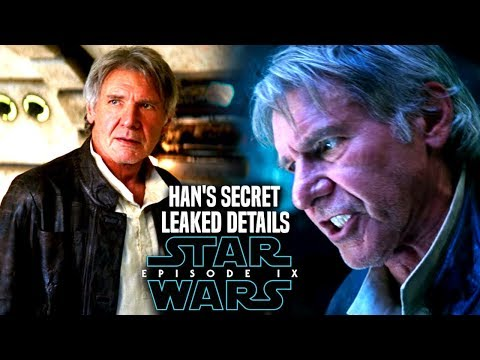 Star Wars Episode 9 Han Solo's Big Secret Revealed! (Leaked Details)