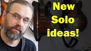 How to Come up with New solo ideas - Rethink the stuff you already know