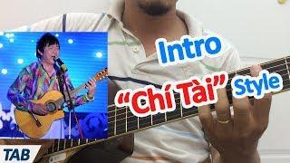 Intro bài hát theo phong cách ns Chí Tài - học đàn guitar cơ bản hoàn toàn miễn phí | học đàn ghi ta