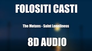 The Motans - Saint Loneliness (8D AUDIO)