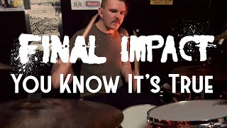 Final Impact - You Know It's True (Stay Home Session)