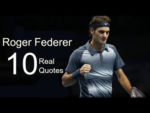 roger federer 10 real life quotes on success inspiring