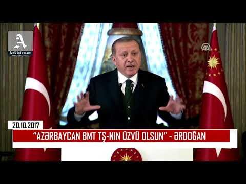 """""""AZƏRBAYCAN BMT TŞ NIN ÜZVÜ OLSUN"""" – ƏRDOĞAN"""