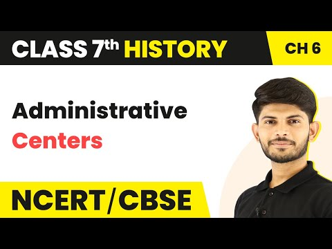 Administrative Centers - Towns, Traders and Craftsperson   Class 7 History