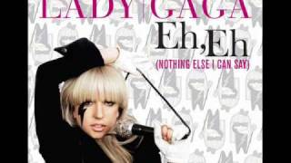 Lady GaGa - Eh, Eh (Nothing Else I Can Say) + Mp3 Download Link