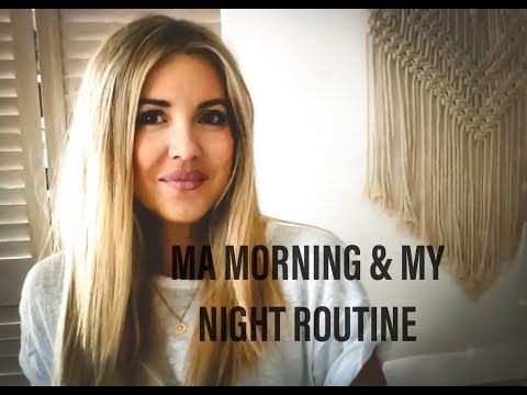 MY MORNING ET MY NIGHT ROUTINE