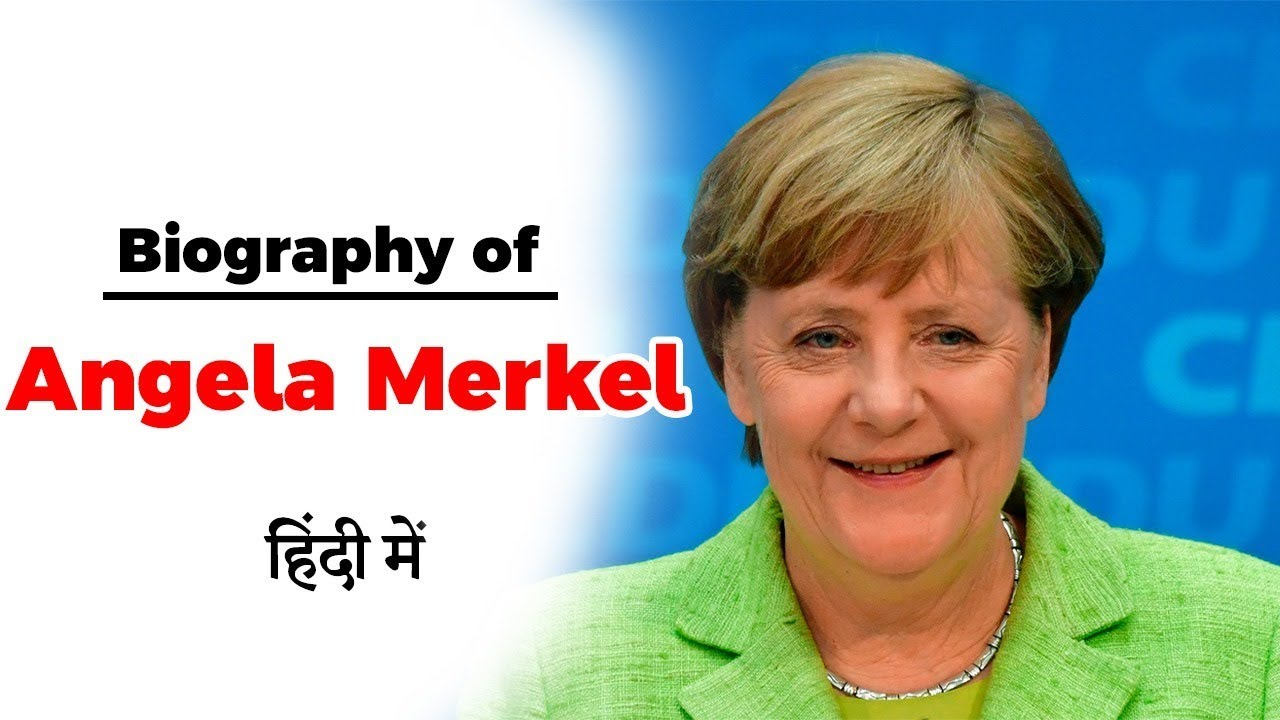 Biography Of Angela Merkel Hindi And English Biographyiq