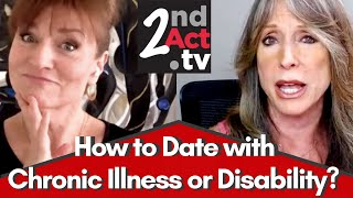 Dating Over 50: Dating Advice for Men and Women with Chronic Health Issues or Disability!
