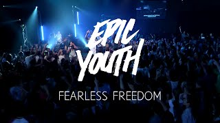 Epic Youth - Fearless Freedom LIVE