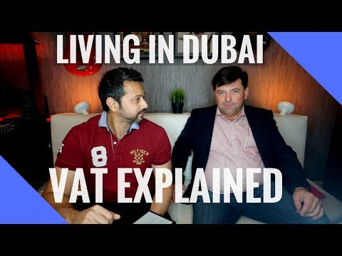 Tax in Dubai - VAT Explained!