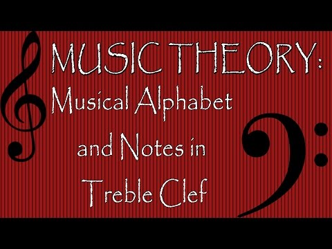 Music Theory: Musical Alphabet and Notes in Treble Clef