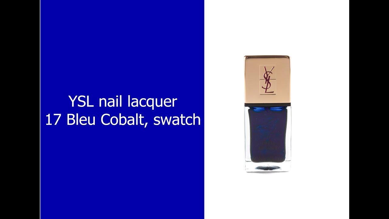 ysl 17 bleu cobalt nail polish swatch makeup tutorials youtube