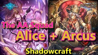 "[Shadowverse] Shadowcraft ""The Arcus and Alice Show!"""