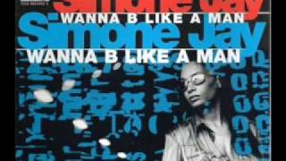 Simone Jay - Wanna Be Like A Man