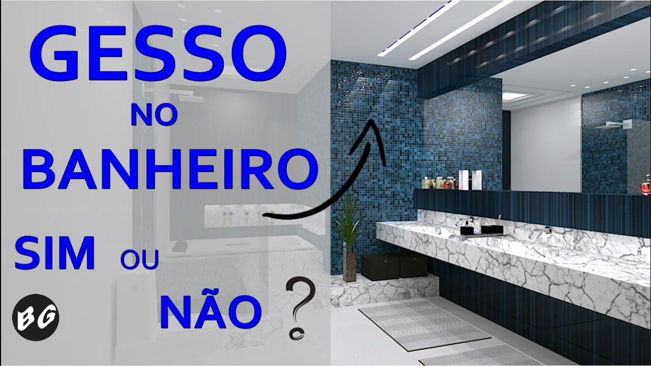 Forro De Gesso No Banheiro Sim Ou Não