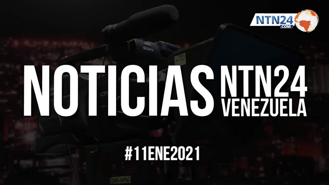 Noticias NTN24ve #11Ene2021